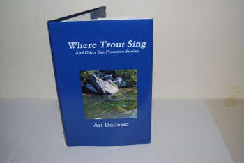 Image for WHRE TROUT SING  And Other San Francisco Stories. Foreword by Russell Chatham.