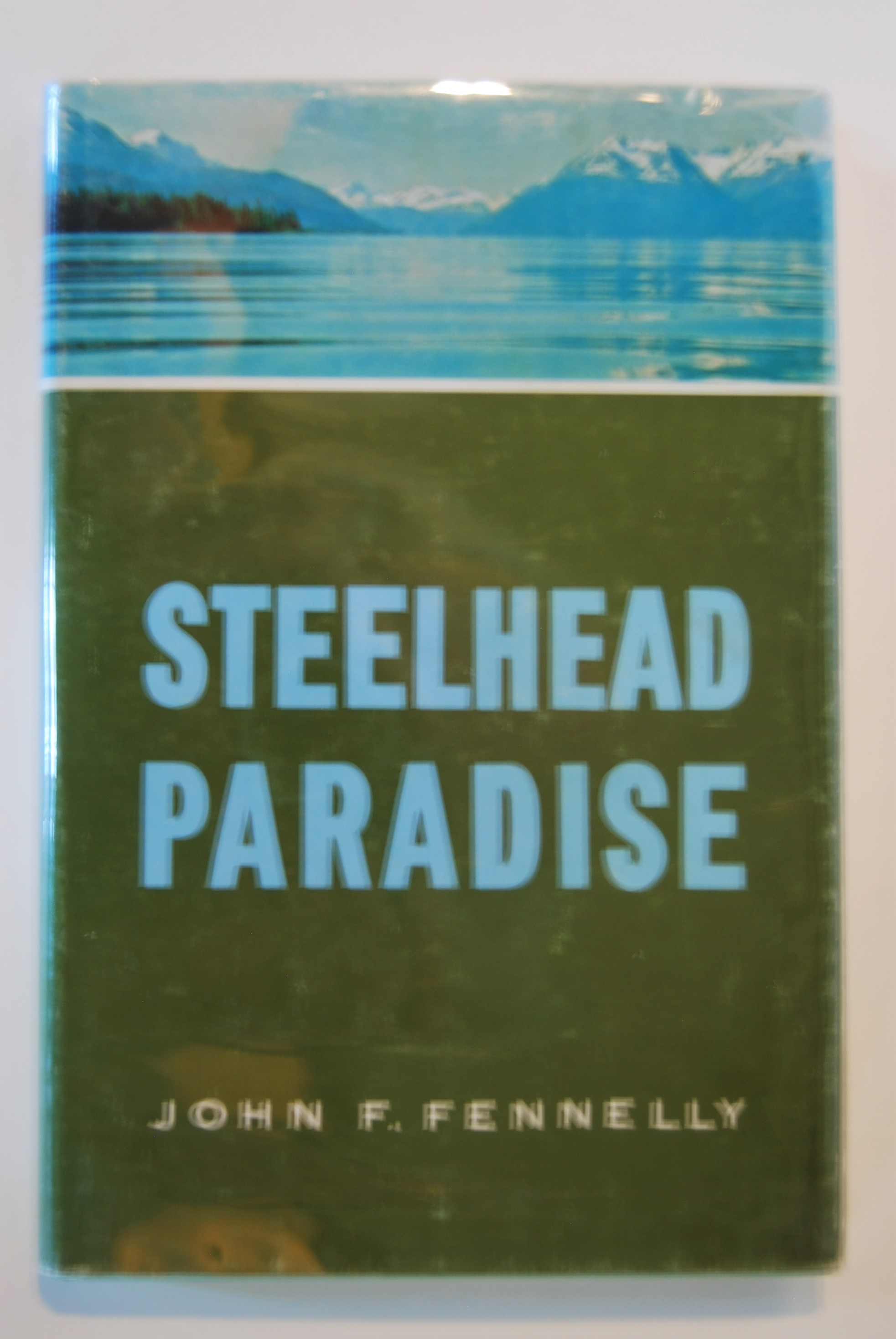 Image for STEELHEAD PARADISE. 8vo illus. Vancouver: Mitchell Press, Ltd. 114 p. 1970 2nd Printing  [1963]