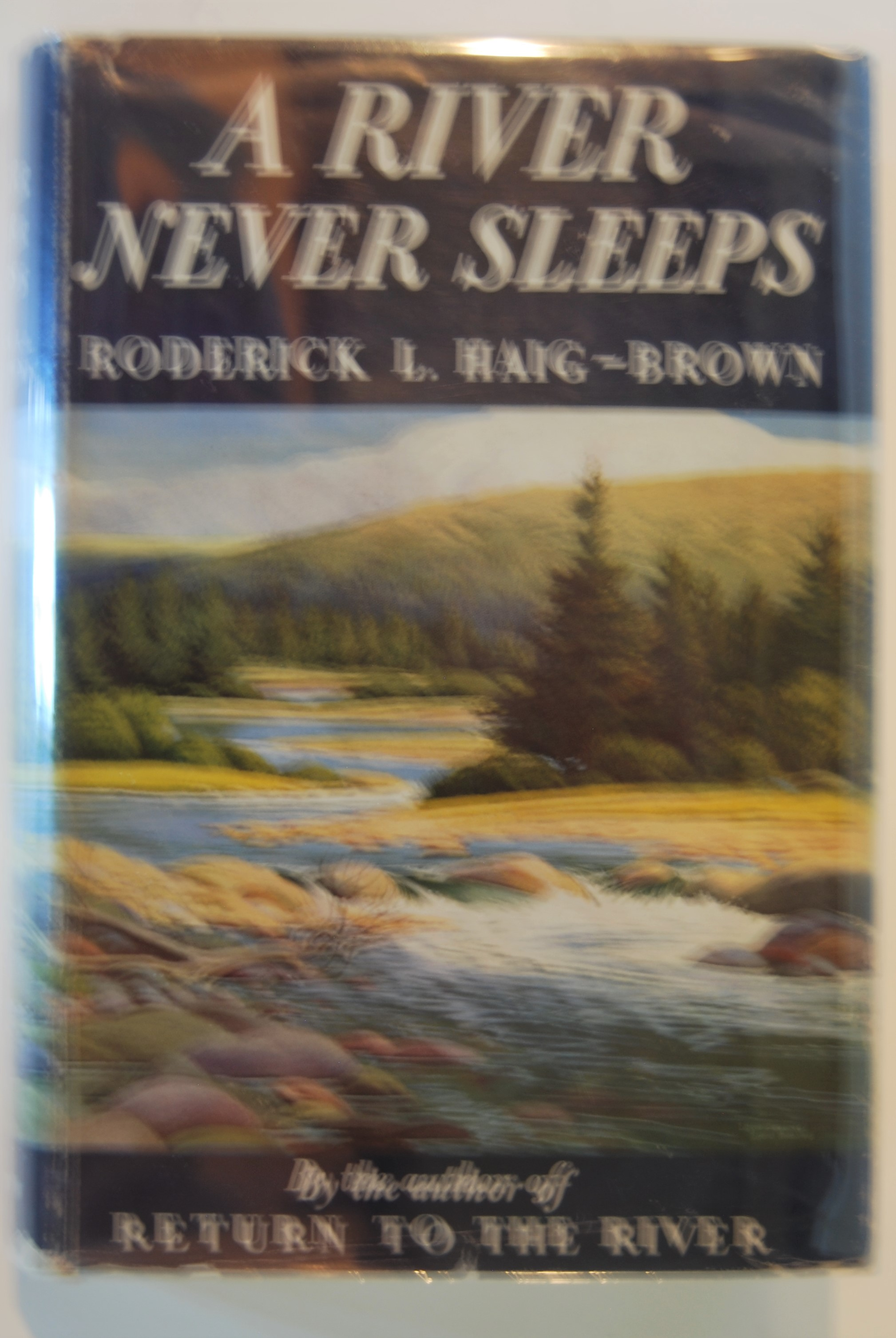 Image for A RIVER NEVER SLEEPS.  8vo Illus. by Louis Darling.  NY: William Morrow & Co. vii + 352 p.  1946 1st Ed.