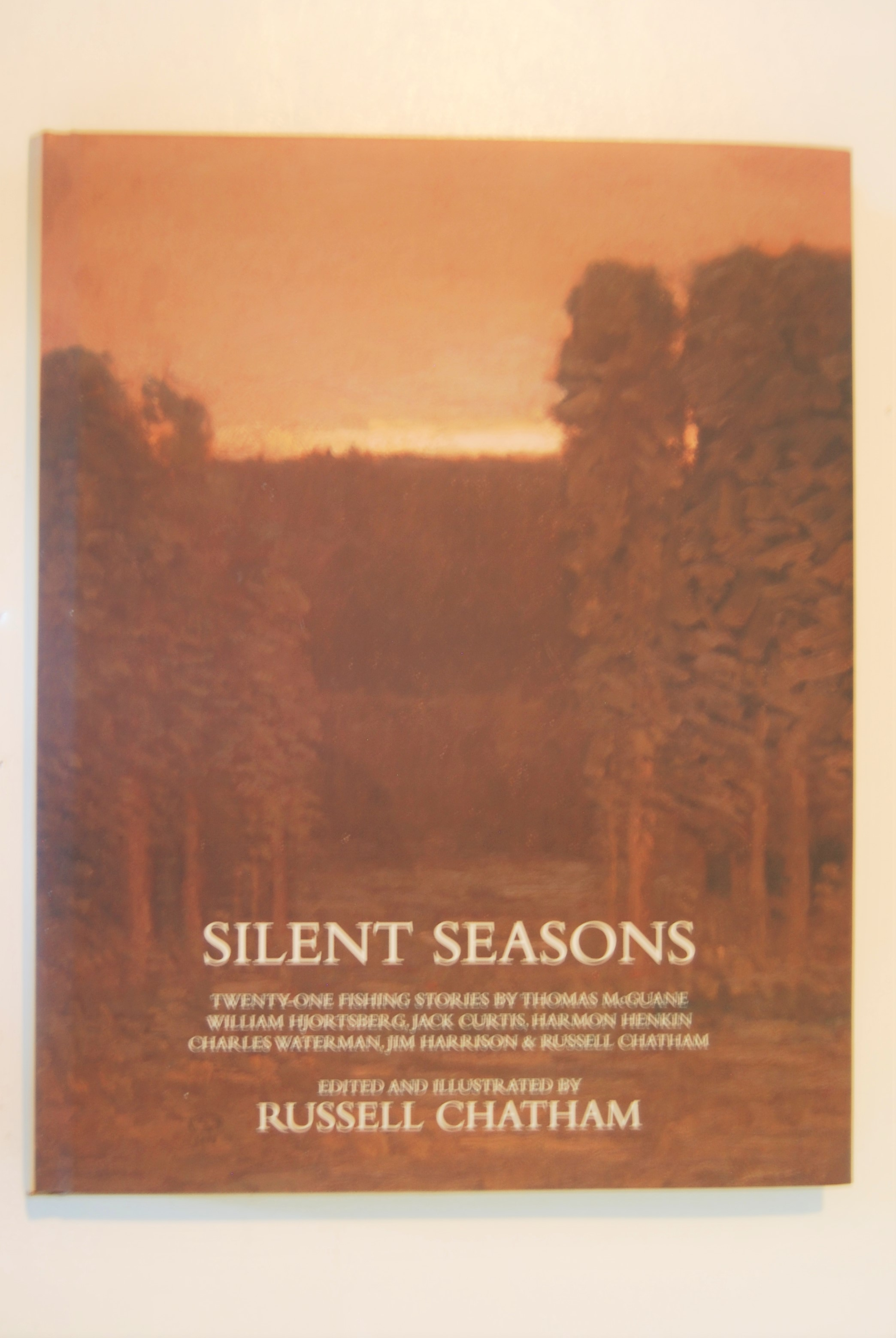 Image for SILENT SEASONS. Twenty-one Fishing Stories by Thomas McGuane, William Hjortsberg, Jack Curtis, Harmon Henkin, Charles Waterman, Jim Harrison & Russell Chatham. Edited and Illustrated by Russell Chatham.